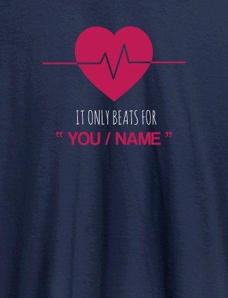 My Heart Beats Only For You With Name Personalized Mens T Shirt Navy Blue Color