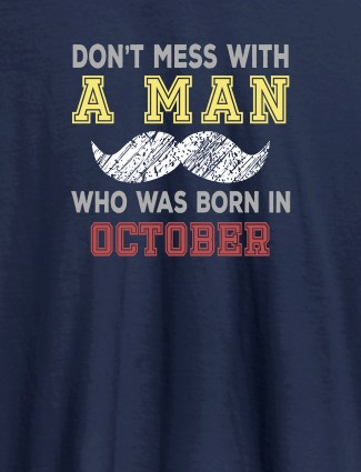 Dont Mess Man Born In Month Personalised Printed Mens T Shirt Navy Blue Color