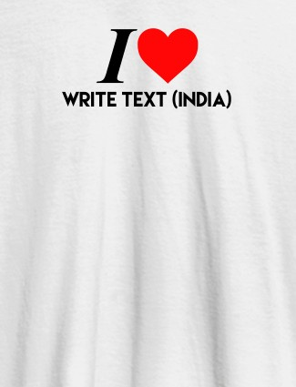 I Love With Name Personalized Printed Mens T Shirt White Color