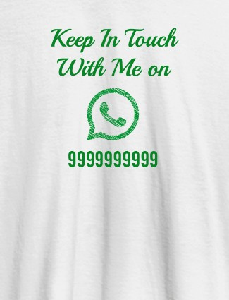 Keep In Touch With Me Whatsapp Mens Funny T Shirt White Color