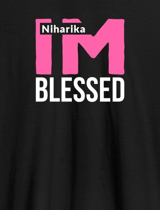 I Am Blessed Personalised Girl T Shirt Black Color