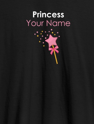 Princess Your Name Personalised Girl T Shirt Black Color