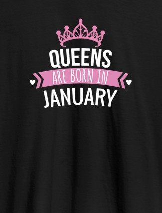 Queens Are Born In January Personalised Womens T Shirt With Name Black Color