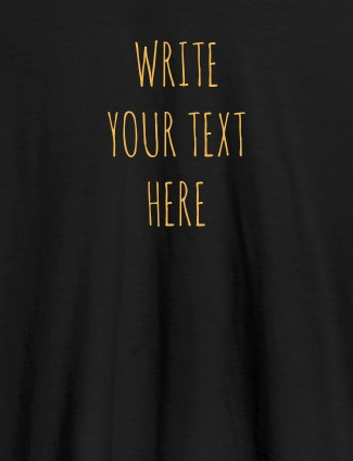 Write Your Text On Black Color Customized Tshirt for Women