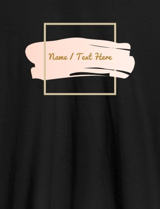 Paint Brush Theme with Name On Black Color T-shirts For Women with Name, Text and Photo