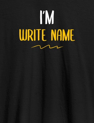 I am with Your Name On Black Color T-shirts For Women with Name, Text and Photo