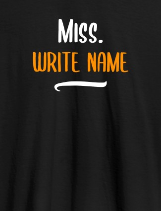 Miss with Your Text On Black Color Customized Women Tees