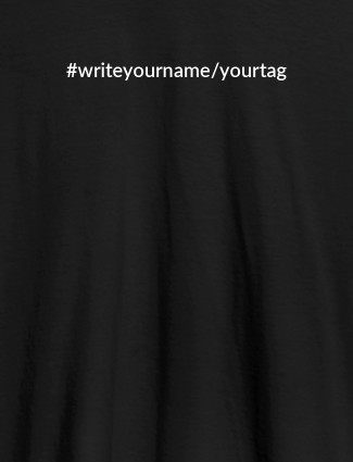 Hashtag with Your Name On Black Color T-shirts For Women with Name, Text and Photo