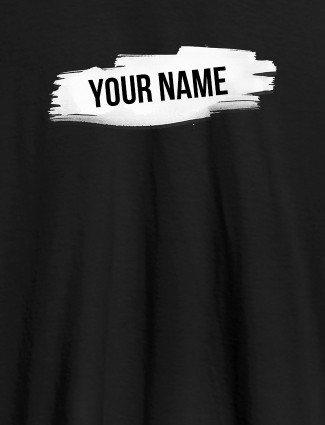 Brush Stroke with Name On Black Color Personalized Women Tshirt
