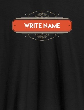 Write YourName On Black Color Customized Women T-Shirt
