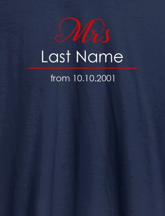 Mrs Last Name Wedding Date Personalised Womens T Shirt Navy Blue Color