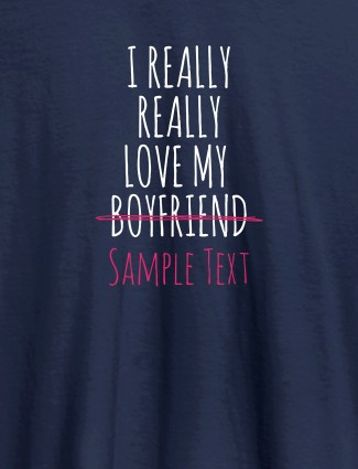 Really Love My Boy Friend Personalised Women Tee With Name Navy Blue Color