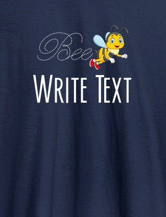 Bee with Your Text On Navy Blue Color Customized Tshirt for Women