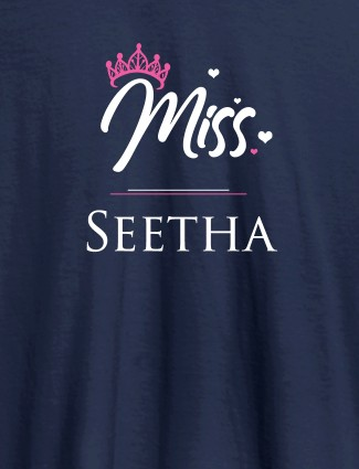 Miss with Your Name On Navy Blue Color Customized Women Tees