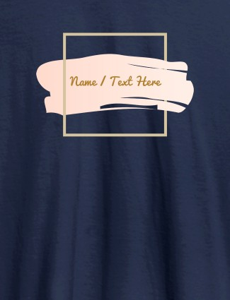 Paint Brush Theme with Name On Navy Blue Color T-shirts For Women with Name, Text and Photo