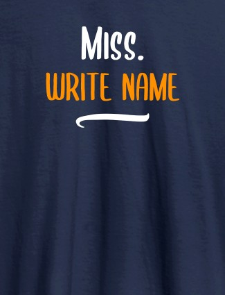 Miss with Your Text On Navy Blue Color Customized Women Tees