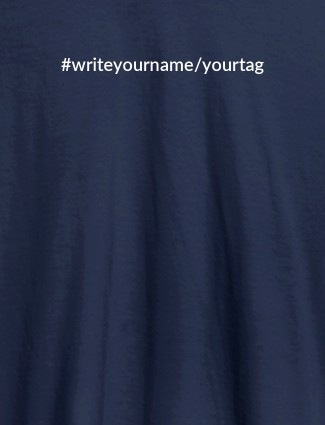 Hashtag with Your Name On Navy Blue Color T-shirts For Women with Name, Text and Photo