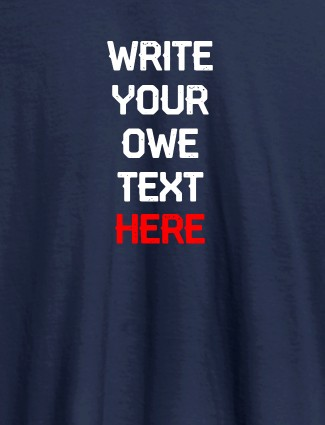 Write Your Own Text On Navy Blue Color T-shirts For Women with Name, Text and Photo