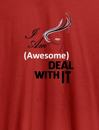 I Am Awesome Deal With It Personalised Womens T Shirt Red Color