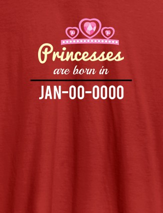 Princess Born On Personalised Girl T Shirt Red Color