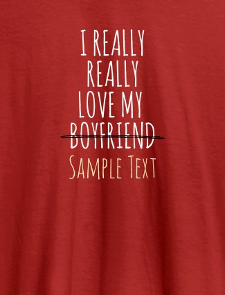 Really Love My Boy Friend Personalised Women Tee With Name Red Color