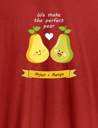 We Make Perfect Pear Personalised Womens T Shirt Red Color
