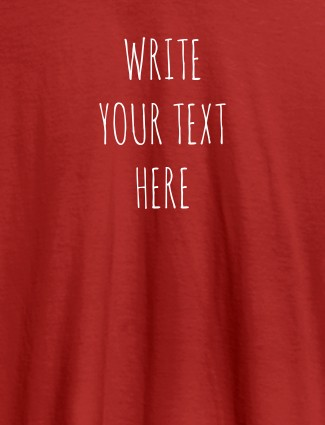 Write Your Text On Red Color Customized Tshirt for Women