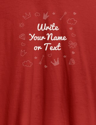 Multi Design with Your Name On Red Color Customized Womens T-Shirt