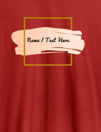 Paint Brush Theme with Name On Red Color T-shirts For Women with Name, Text and Photo