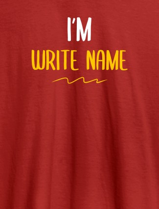 I am with Your Name On Red Color T-shirts For Women with Name, Text and Photo