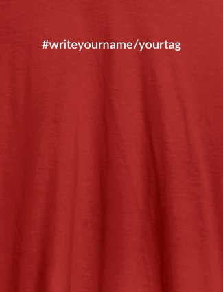 Hashtag with Your Name On Red Color T-shirts For Women with Name, Text and Photo