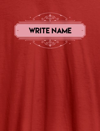 Write YourName On Red Color Customized Women T-Shirt