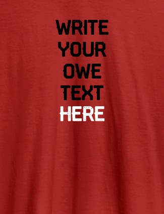 Write Your Own Text On Red Color T-shirts For Women with Name, Text and Photo