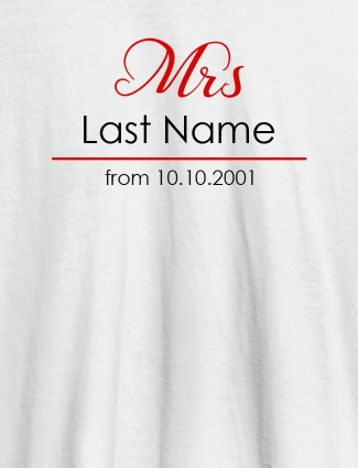 Mrs Last Name Wedding Date Personalised Womens T Shirt White Color