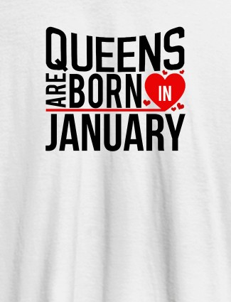 Queens Are Born In Personalised Womens T Shirt White Color