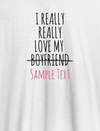 Really Love My Boy Friend Personalised Women Tee With Name White Color