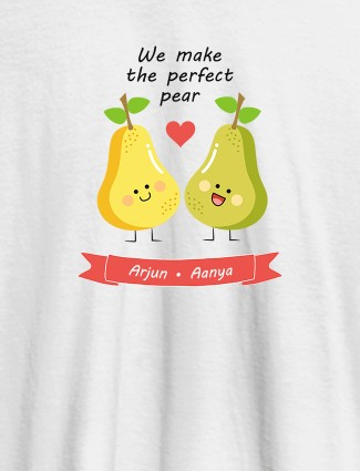We Make Perfect Pear Personalised Womens T Shirt White Color