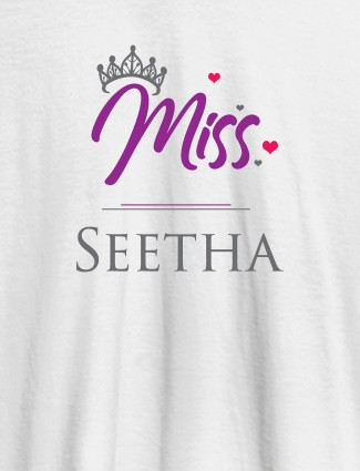 Miss with Your Name On White Color Customized Women Tees