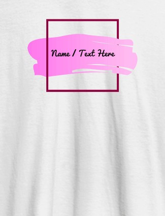 Paint Brush Theme with Name On White Color T-shirts For Women with Name, Text and Photo