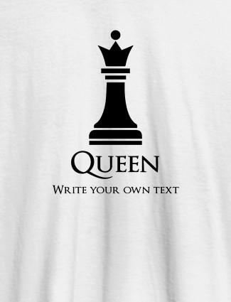 Chess Queen with Your Text On White Color Customized Women Tees
