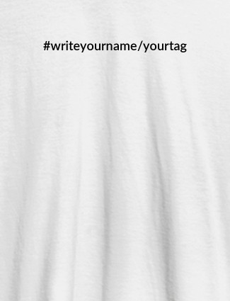 Hashtag with Your Name On White Color T-shirts For Women with Name, Text and Photo