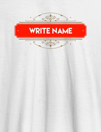 Write YourName On White Color Customized Women T-Shirt