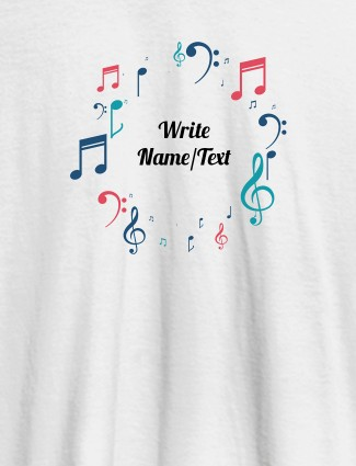 Musical Symbols with Your Name On White Color T-shirts For Women with Name, Text and Photo