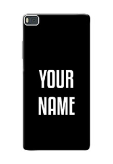Ascend P8 Your Name on Phone Case