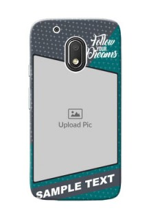 Motorola Moto G4 Play 2 colour background with different patterns and dreams quote Design Design