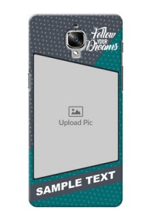 OnePlus 3T 2 colour background with different patterns and dreams quote Design Design