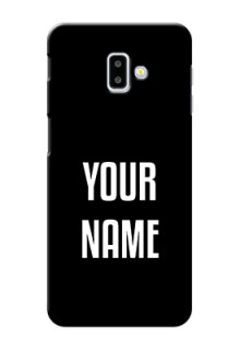 Galaxy J6 Plus Your Name on Phone Case