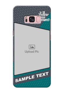 Samsung Galaxy S8 Plus 2 colour background with different patterns and dreams quote Design Design