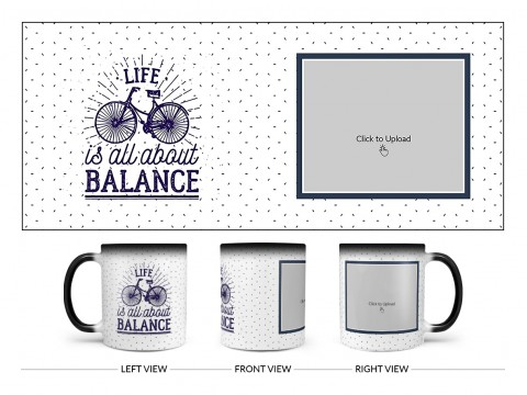 Life Is All About Balance Quote Design On Magic Black Mug