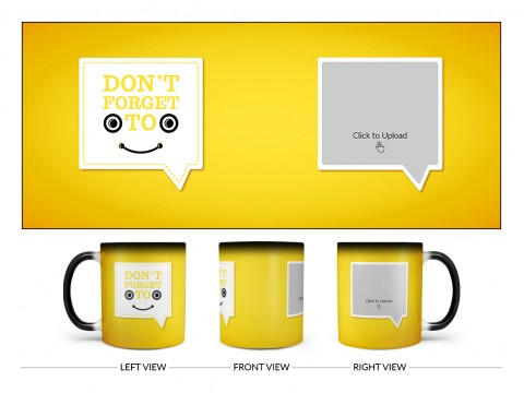 Don't Forget To Smile Quote Design On Magic Black Mug